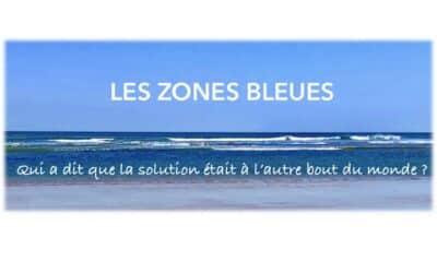 Bienfaits et Bien-Etre des Zones Bleues